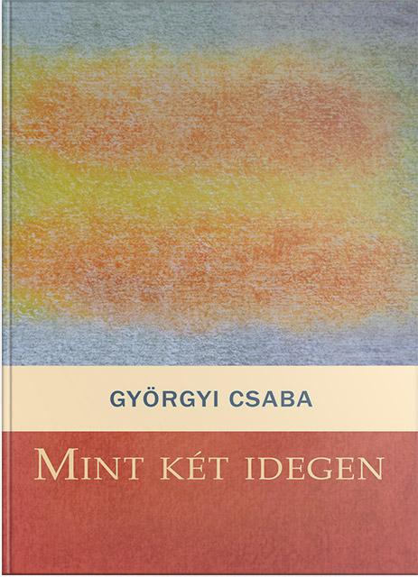 gyorgyi-csaba-mint-ket-idegen