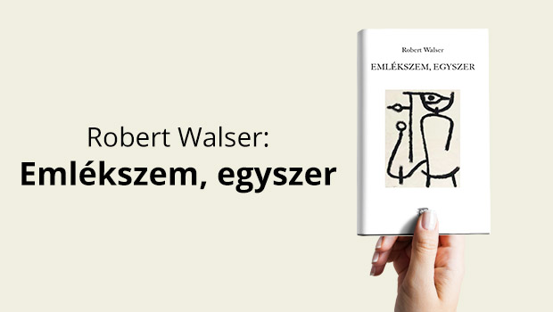 robert-walser-emlekszem-egyszer-kiemelt-kep
