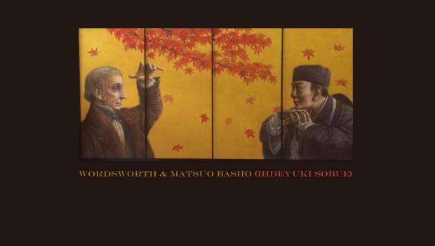 Wordsworth & Matsuo Basho (Hideyuki Sobue)